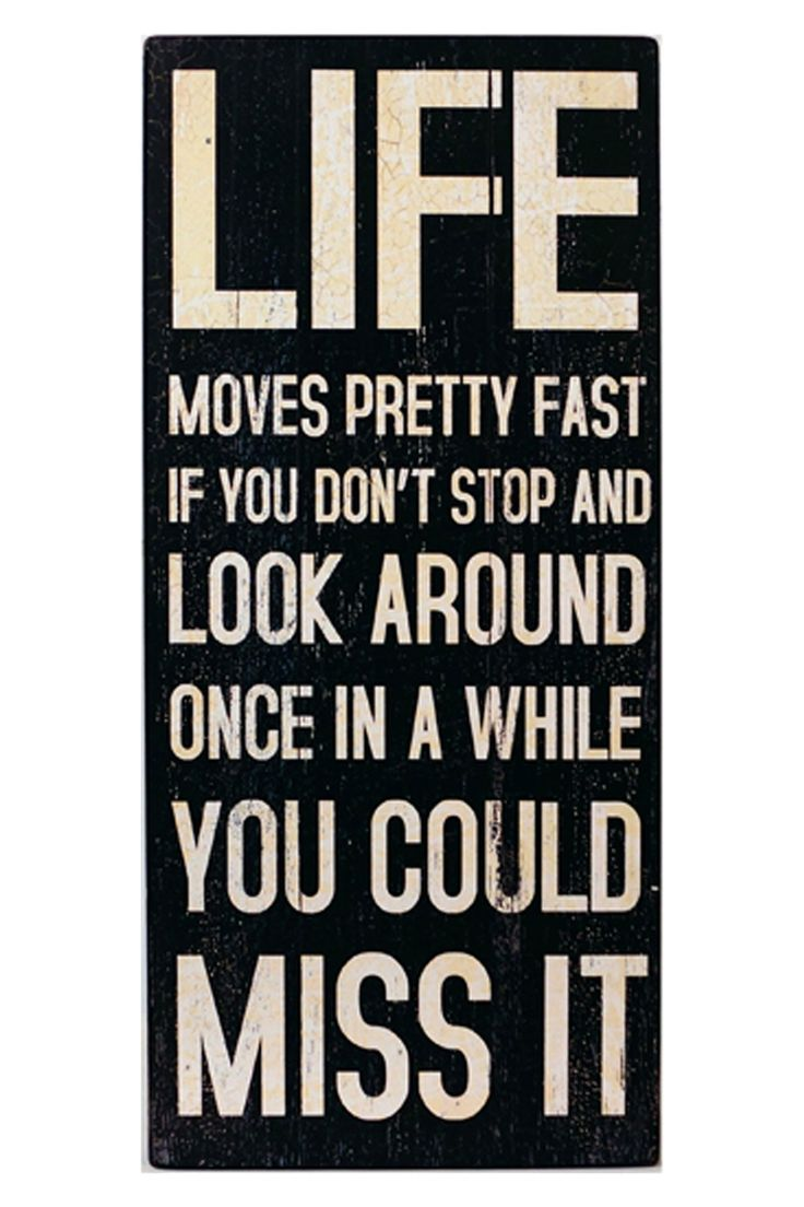 Ferris Bueller Life Moves Pretty Fast Quote 37 Best Images About Quotes I Love On Pinterest  Perspective The