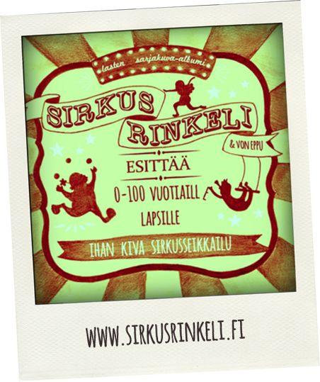 Sirkus Rinkelin omat sivut: www.sirkusrinkeli.fi Rinkeli on myös pinterestissä  :)
