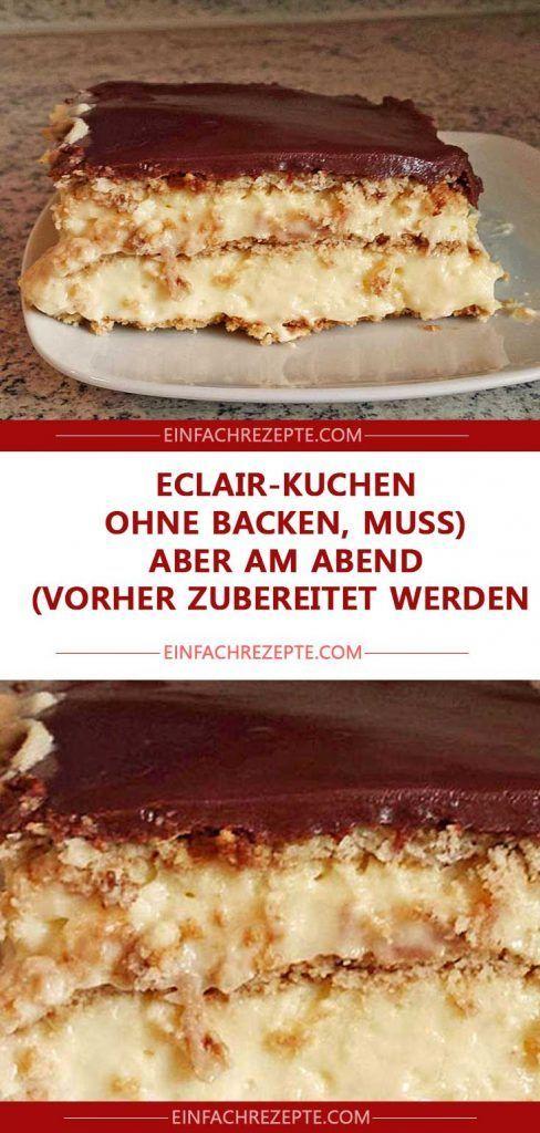 Eclair-Kuchen (ohne Backen, muss aber am Abend vorher zubereitet werden) 😍 …