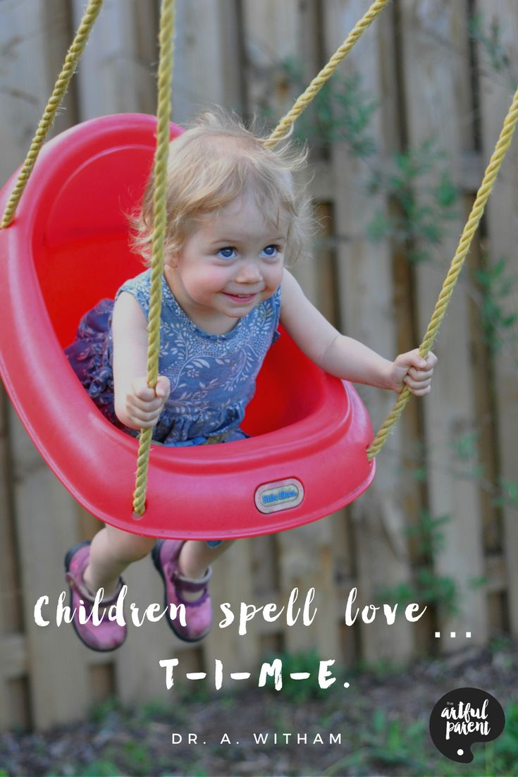 Best Parenting Quotes - Children Spell Love T-I-M-E
