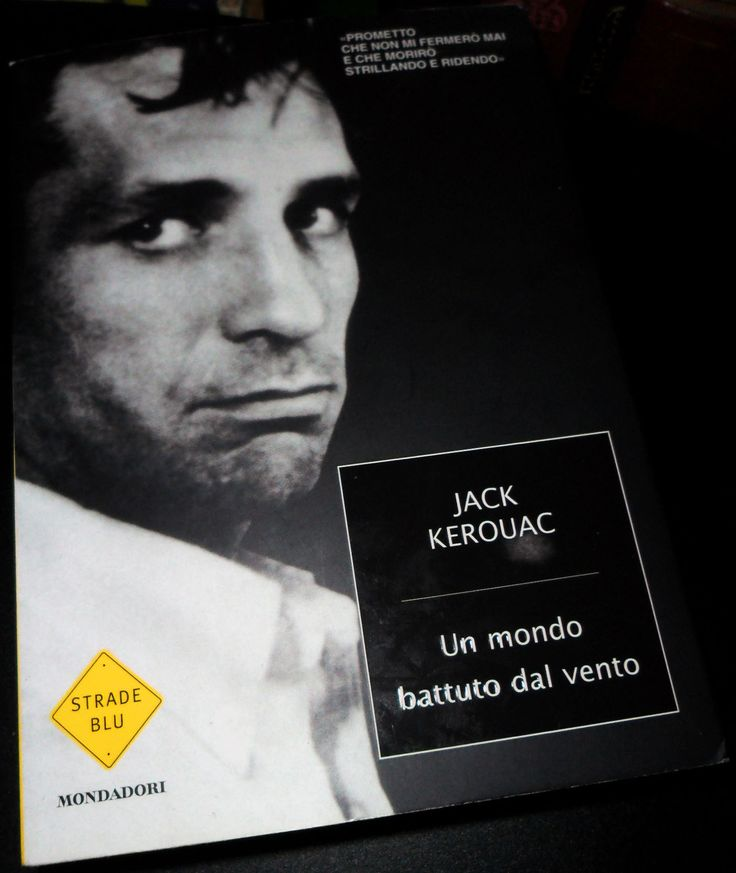"""Jack Kerouac, """"Un mondo battuto dal vento"""" - """"On the Road"""": il capolavoro di Kerouac nei suoi diari https://ilriccioelavolpe.wordpress.com/2012/10/12/on-the-road-il-capolavoro-di-kerouac-nei-suoi-diari/"""