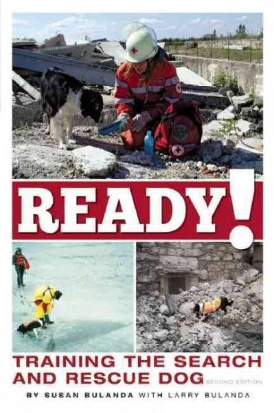 Professional search and rescue workers consider Susan Bulandas Ready! Training the Search and Rescue Dog the bible of Search and Rescue (SAR), the most sought-after book of its kind detailing canine s