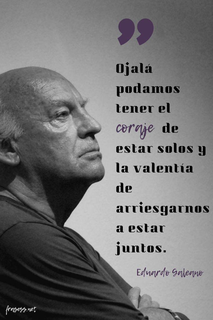 ➤ Las Mejores Frases de Eduardo Galeano