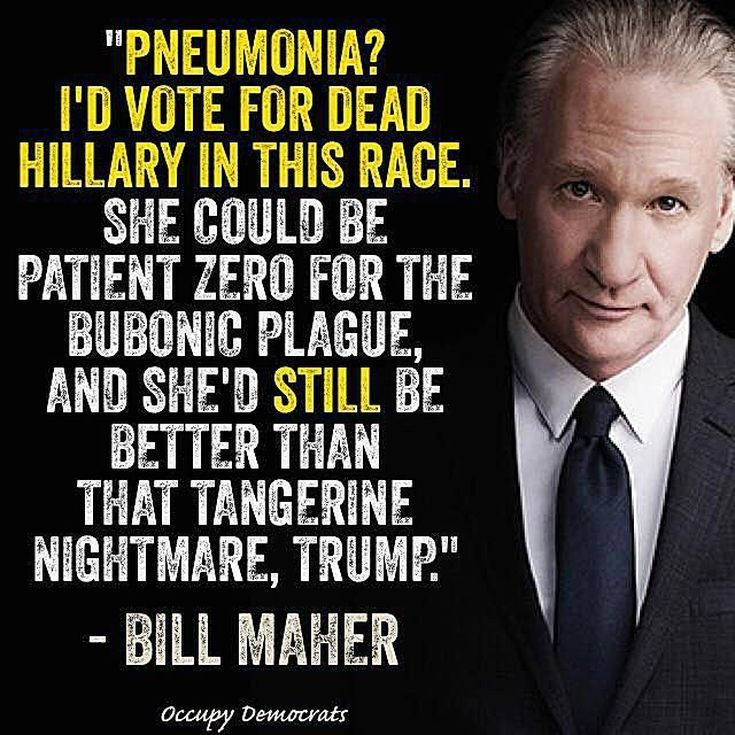 Funny Quotes About Donald Trump by Comedians and Celebrities: Bill Maher on Hillary vs. Trump