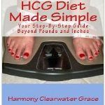 HCG Diet Made Simple: Your Step-By-Step Guide Beyond Pounds and Inches 5th Edition/ Handy p3 tips