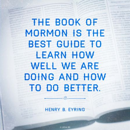 """An image of the Book of Mormon, combined with a quote by President Henry B. Eyring: """"The Book of Mormon is the best guide."""""""