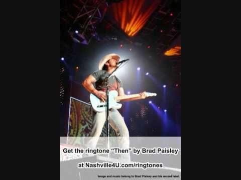 Brad Paisley - Then (Ringtone and Lyrics)