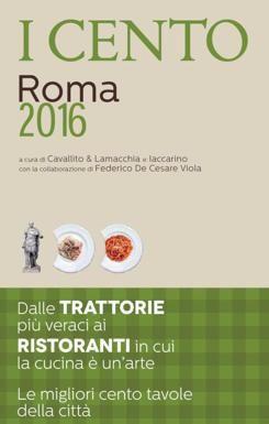 I cento migliori ristoranti (e trattorie) di Roma, ecco gli indirizzi da non perdere - Corriere.it