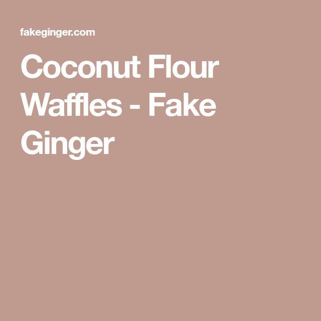 Coconut Flour Waffles - Fake Ginger