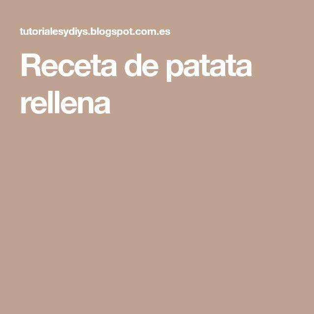 Receta de patata rellena