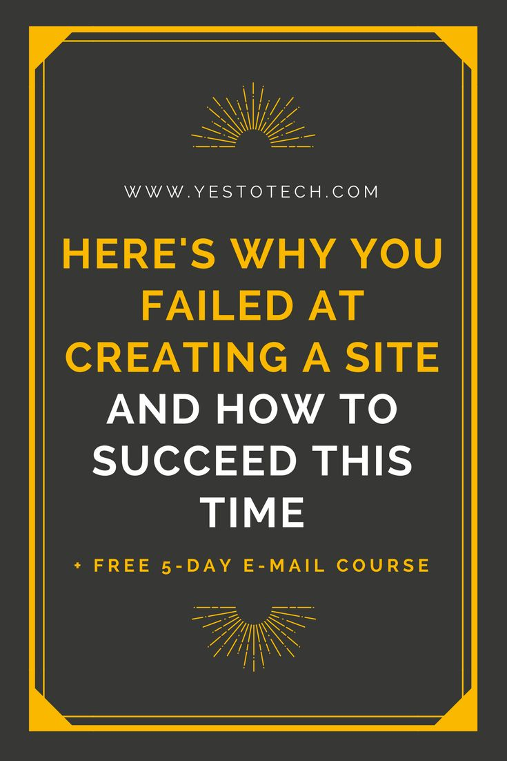Here's why you failed at creating a site and how to succeed this time. Get ready to launch your dream, stunning, professional website!