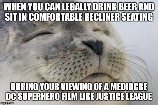 The local theater near me just opened after renovations yesterday. They now have a fully stocked bar which will surely make my viewing of Justice League this weekend more tolerable.
