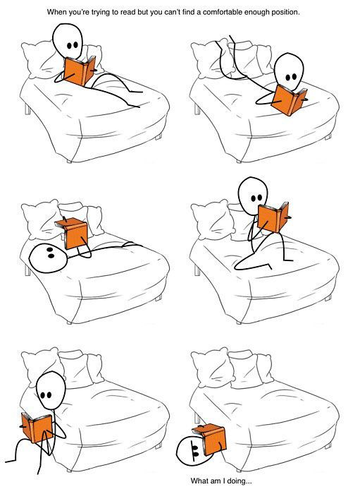 Trying to find a comfortable reading position isn't as easy as it seems