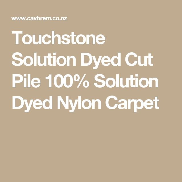 Touchstone Solution Dyed Cut Pile 100% Solution Dyed Nylon Carpet