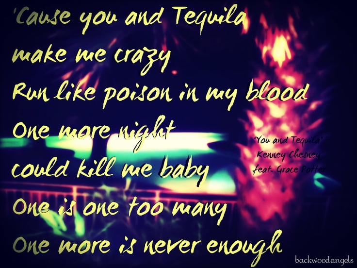 """""""You and Tequila"""" ~Kenney Chesney feat. Grace Potter   http://backwoodangels.blogspot.com/"""