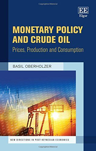 Monetary Policy and Crude Oil: Prices, Production and Consumption (E-BOOK)  REQUEST/ SOLICITAR: https://www.elgaronline.com/view/9781786437884/9781786437884.xml