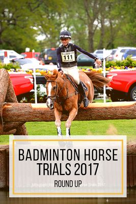 Badminton Horse Trials 2017 Round Up