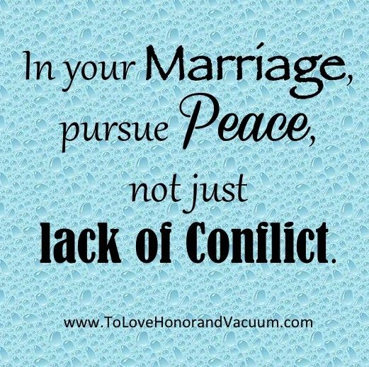 Pursue peace, not just lack of conflict. A great look at how in marriage, sometimes the route to peace goes through addressing areas of conflict.