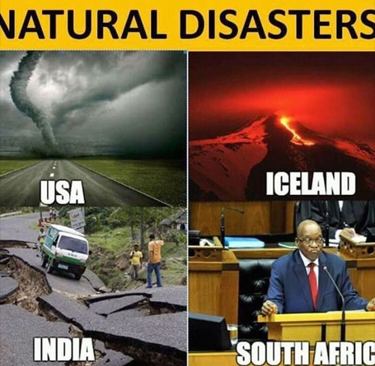 Well yeah Zuma is a natural disaster lol