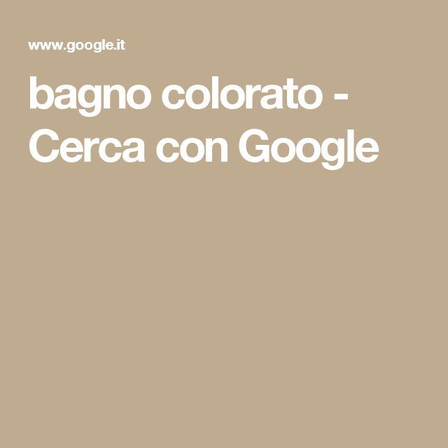 bagno colorato - Cerca con Google