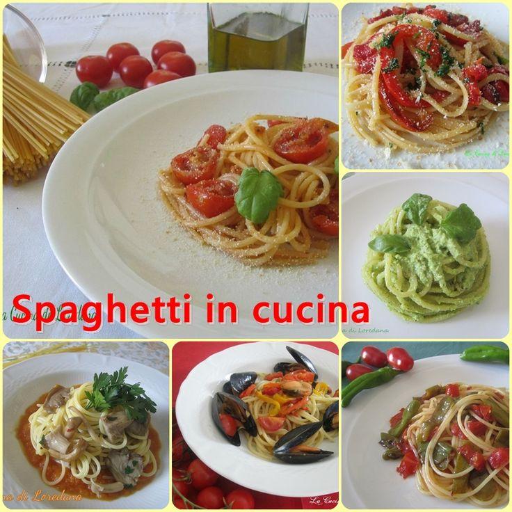 Spaghetti in cucina - Raccolta di ricette | La Cucina di LoredanaLa Cucina di Loredana