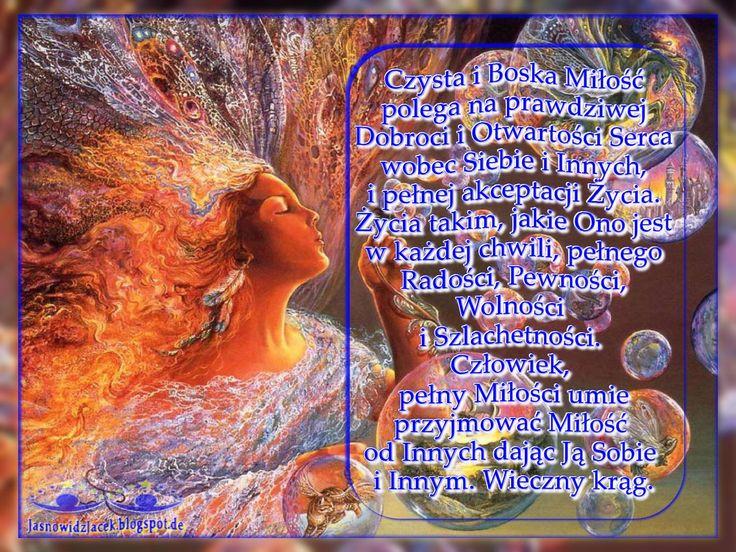 Czysta i Boska Miłość polega na prawdziwej dobroci i otwartości Serca wobec Siebie i Innych http://jasnowidzjacek.blogspot.com