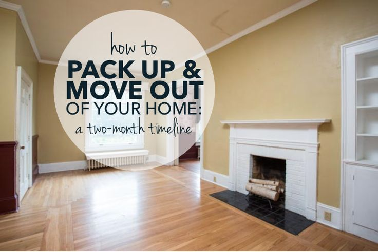 How To Pack Up & Move Out of Your Home: A Two-Month Timeline [with printable checklist]