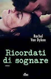 New Adult Italia: Ricordati di sognare di Rachel Van Dyken