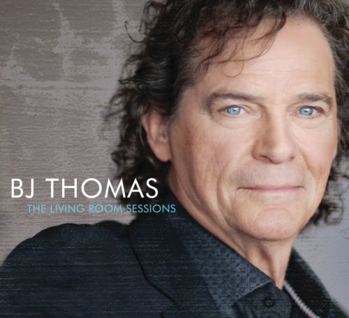 """B.J. Thomas Re-Imagines His Greatest Hits With Special Guests Vince Gill, Lyle Lovett, Keb' Mo', Isaac Slade Of The Fray, Richard Marx, Steve Tyrell And More For The Release Of """"The Living Room Sessions"""" On March 29"""