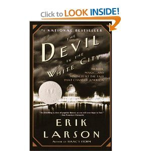 The Devil in the White City: Murder, Magic, and Madness at the Fair that Changed America by Erik Larson: Narrative history of Chicago in the 1890's with the dual biographies of Daniel Hudson Burnham, architect of the World's Fair of 1893 and Dr. H.H. Holmes, a psychopath who ran a killing chamber in a hotel nearby. Thanks to @Jenn Huss.  #Chicago #Daniel_Hudson_Burnham #H-H-Holmes #The_Devil_in_the_White_City Erki_Larson