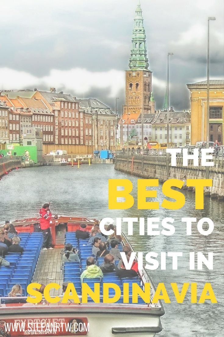 The Best Places To Visit In Scandinavia And Northern Europe Travel Best Cities Travel Fun