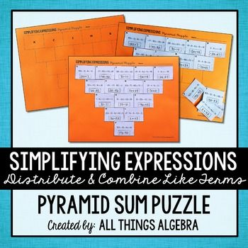 Students will practice simplifying expressions by distributing and combining like terms with this pyramid sum puzzle activity.  Simply give each student the template and set of problems.  They simplify each expression, cut out the boxes, then paste them onto the template so that each simplified expression is the sum of the two simplified expressions directly above it.