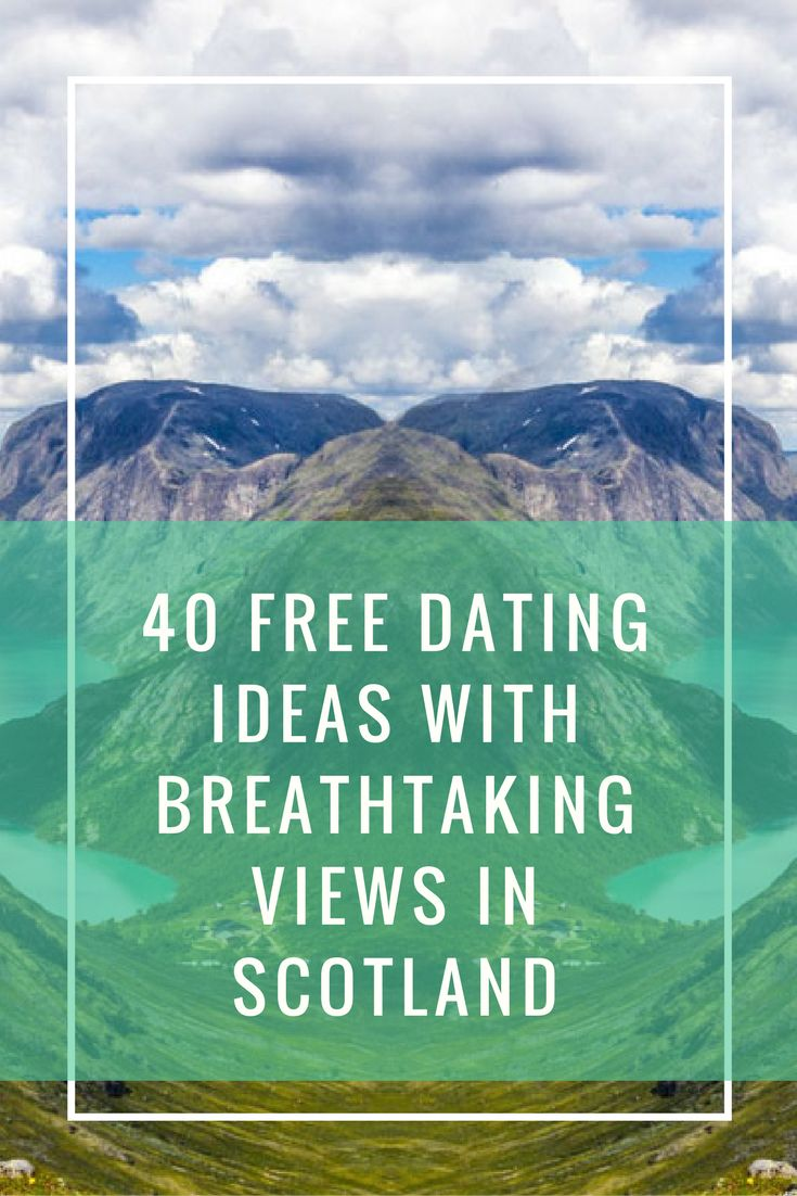 40 Free Dating Ideas with Breathtaking Views in Scotland