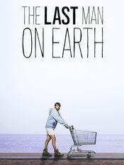 The Last Man on Earth (Fox-March 1, 2015) a comedy/drama TV series. It's the end of the world as Will Forte knows it, and feels fine. The Saturday Night Live alum plays the only known human being on the planet in this pants-optional post-apocalyptic comedy.