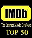 IMDb'deki Puanı Yüksek En İyi 50 Film ve Aldığı Puanlar (Internet Movie Database Top 50)