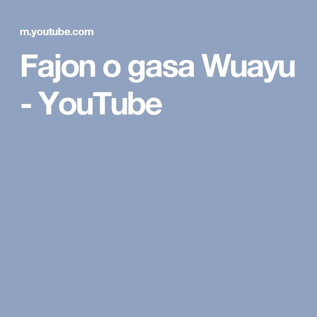 Fajon o gasa Wuayu - YouTube