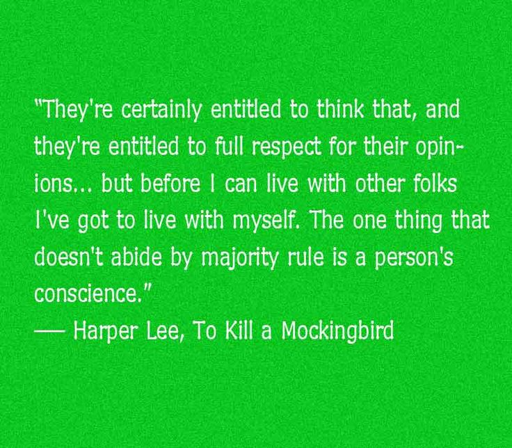 ~ Harper Lee, To Kill a Mockingbird. we are temporary residents in this land. Bible trained conscience :)