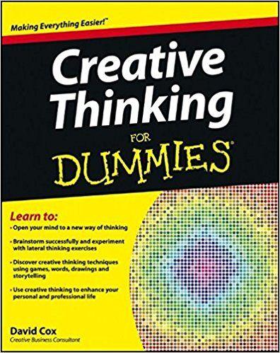Creative Thinking For Dummies: David Cox: 9781118381571: Amazon.com: Books