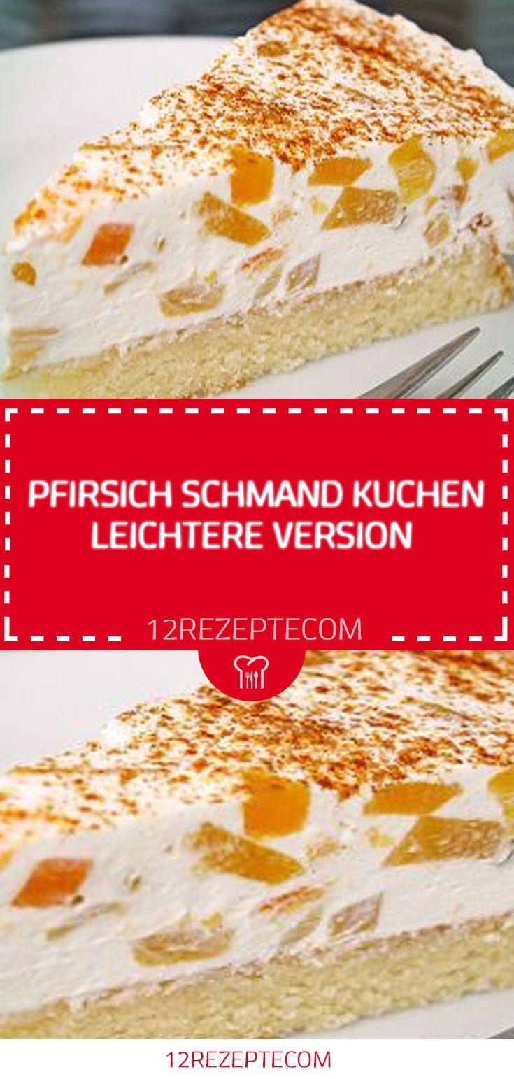Pfirsich Schmand Kuchen leichtere Version – Einfache Rezepte