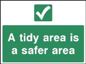 A tidy area is a safer area safety sign