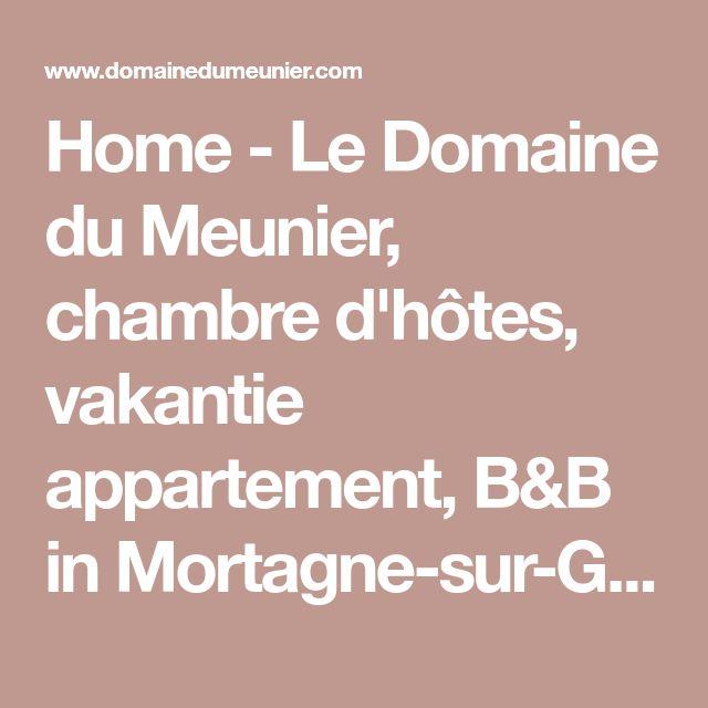 Home - Le Domaine du Meunier, chambre d'hôtes, vakantie appartement, B&B in Mortagne-sur-Gironde, dichtbij franse atlantische kust