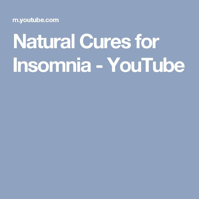 Natural Cures for Insomnia - YouTube