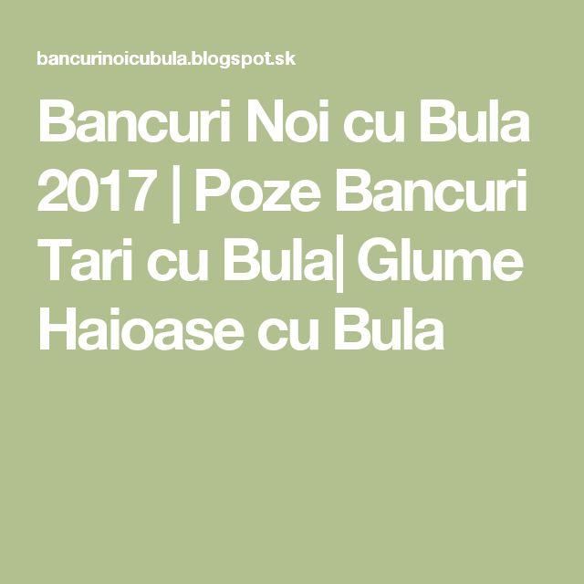 Bancuri Noi cu Bula 2017 | Poze Bancuri Tari cu Bula| Glume Haioase cu Bula