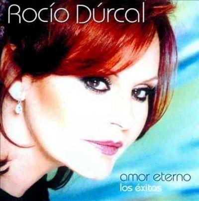 Rocio Durcal - Amor Eterno… Los Exitos