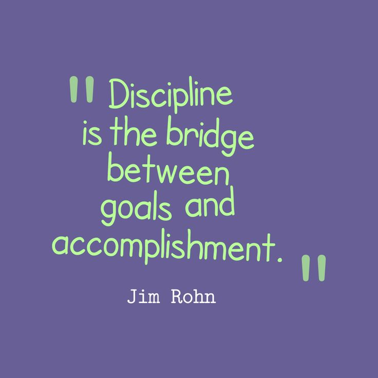 Discipline is the bridge between goals and accomplishment – Quote