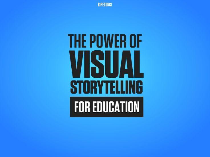 the power of visual storytelling for education by Robin Richards via Slideshare http://ripetungi.com/the-power-of-visual-storytelling-for-education/  #storytelling
