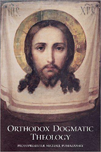 Orthodox Dogmatic Theology: A Concise Exposition: Michael Pomazansky, Seraphim Rose: 9780938635697: Amazon.com: Books