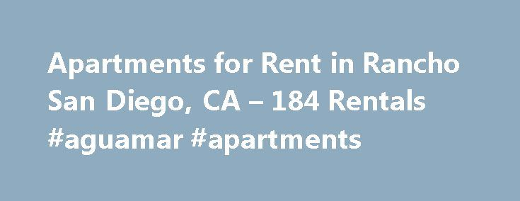 Apartments for Rent in Rancho San Diego, CA – 184 Rentals #aguamar #apartments http://apartment.nef2.com/apartments-for-rent-in-rancho-san-diego-ca-184-rentals-aguamar-apartments/  #apartments in san diego # We have 184 apartments for rent in or near Rancho San Diego, CA Rancho San Diego, CA Apartments in Rancho San Diego are near a number of community and recreational amenities, putting residents close to the resources they enjoy. This attractive San Diego -area town features a host of…