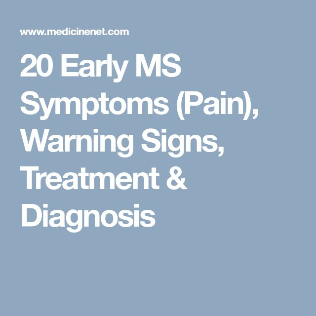 20 Early MS Symptoms (Pain), Warning Signs, Treatment & Diagnosis