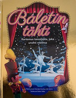 www.baletintahti.fi The Star of the Ballet, story Juhani Koivisto, cover photo Sakari Viika, Illustrations Ulla Sainio